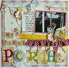 My Front Porch - Scrapbook.com - Brings back such great memories from years ago with the great papers, stickers, textures and embellishments used on the layout. #scrapbooking #thegirlspaperie