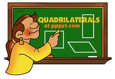 Quadrilaterals - Geometry - FREE Presentations in PowerPoint format, Free Interactives and Games and even ready made Jeopardy for review!
