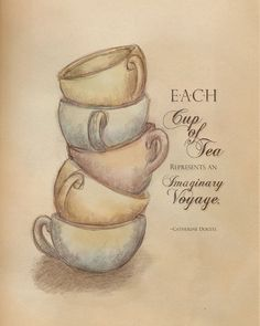 Each cup of tea represents an imaginary voyage. - Catherine Douzel