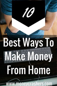 Want to work from home? Here are 10 of the best ways to make money from home and things to avoid as well.