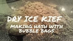 Dry Ice Kief extraction is by far the most effective and easiest way of extracting kief or the thc trichomes from the harvested marijuana plants dried clippings and leaves. Kief is the best thing to use as a base when making hash, oils, edibles or marijuana beverages. This is the cleanest and most potent way […]
