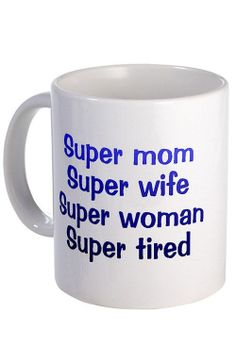 Haha! So true... Super mom is super tired mug #product_design