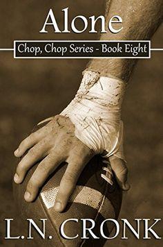 Alone (Chop, Chop Series Book 8) by L.N. Cronk http://www.amazon.com/dp/B00B8YKK2A/ref=cm_sw_r_pi_dp_ZSqMwb162AJT8