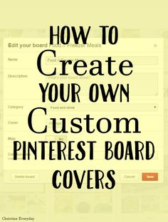 How to Create Your Own Custom Pinterest Board Covers - Christine Everyday