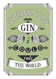 A lovely print for the Gin lover. This Gin print in a vintage style has just a dash of humour! A rule that many of you live by I'm sure, this is a stunning unframed typographic Gin print hat features the quote 'Given Enough Gin I Could Rule the Gin Poster, Poster On, Quote Posters, Quote Prints, Poster Prints, Art Print, Gin Quotes, Gin Tasting, Gin Bar
