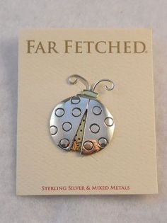 Far Fetched Jewelry arriving daily!  Sterling Lady Bug Pin Mixed Metals $35