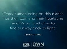 I light a candle for the both of us. Praying that one day we'll find the light that lights the way back to each other's embrace. Own Quotes, Great Quotes, Inspirational Quotes, Diana Nyad, Super Soul Sunday, Oprah Winfrey Network, Mind Body Spirit, Mindful Living, Chakra Healing