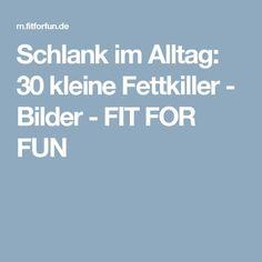 Schlank im Alltag: 30 kleine Fettkiller - Bilder - FIT FOR FUN