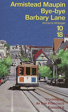 Chroniques de San Francisco Tome 6 Bye-bye Barbary Lane - Armistead Maupin : decitre.fr - livres, ebook, pdf, epub, avis et critiques