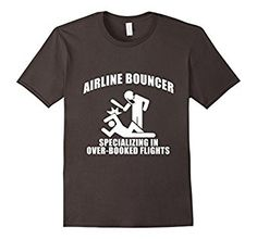 Amazon.com: Airline Bouncer - Specializing in over-booked flights: Clothing
