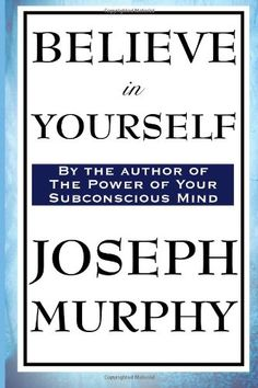 Believe in Yourself by Joseph Murphy Paperback) for sale online Best Books For Men, Good Books, Books You Should Read, Books To Read, Reading Lists, Book Lists, Mind Reading Tricks, Self Development Books, Personal Development