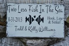 Wedding Sign, Beach Wedding Sign, Wedding Decor, Gift, Anniversary, Hand Painted Two Less Fish In The Sea Plaque Rustic Weathered Personalized Gifts Hook Line And Sinker Quotes Sayings