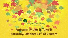 Autumn Crafts tomorrow at the library!  Saturday, Oct. 11 at 2:00pm