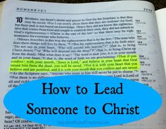 Learn how to lead someone to Christ here...