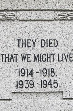 The Great War & World War II memorial inscription. (Simple but oh so poignant)