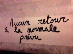 Aucun retour à La normal de prevu Graffiti Quotes, Art Quotes, Tattoo Quotes, Inspirational Quotes, Mean People, French Quotes, Life Words, Pretty Words, Plexus Products
