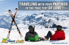 TRAVEL with your PARTNER is the TRUE Taste of LOVE www.tourscraft.com
