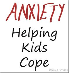Parenting: Helping Kids Cope with Anxiety by @mamasmiles