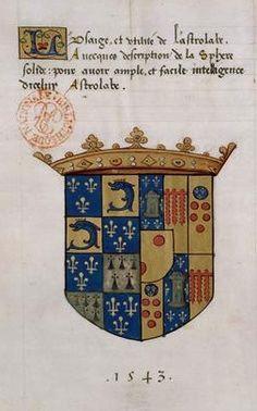 Armes de Catherine de Médicis (BNF Ms 323, f°1) -- Usage et utilité de l'astrolabe, par Dominique Jacquinot, 1543, Paris (France)
