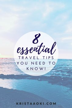 8 Essential Travel Tips You Need to Know | Krista Aoki, a lifestyle & travel blog | savings, smart, and budget trips | follow this guide for when you are planning to travel!