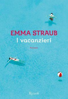 """Insaziabili Letture: Anteprima: """"I VACANZIERI"""" di Emma Straub."""