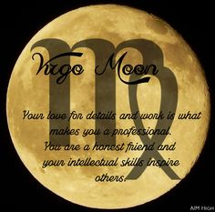 Some keywords a Virgo Moon can relate to. Enjoy!