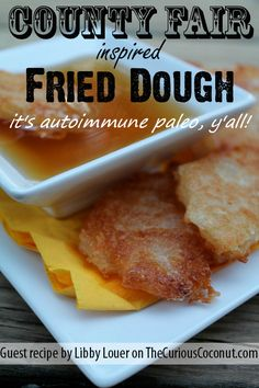 County Fair Inspired Fried Dough (autoimmune paleo) — The Curious Coconut Paleo Sweets, Paleo Dessert, Healthy Dessert Recipes, Whole Food Recipes, Cooking Recipes, Desserts, Healthy Appetizers, Autoimmune Paleo, Thing 1