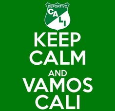 Keep Calm and Vamos Cali - Deportivo Cali #MiPrimerAmor Worship God, Keep Calm, I Can, Memes, Face, Board, Green, First Love, Sports