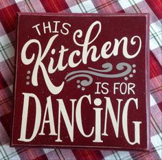 This kitchen is for dancing! by JoyfulDeeSigns on Etsy