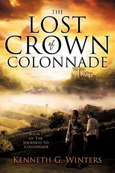 The Lost Crown of Colonnade by Kenneth G. Winters,http://www.amazon.com/dp/1613794762/ref=cm_sw_r_pi_dp_Lk4osb0C5MYHK1Z3