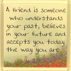 I count only a hand full of these in my Life - SO very Blessed am I to have such people there!