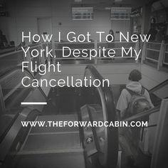How I Got To New York, Despite My Flight Cancellation