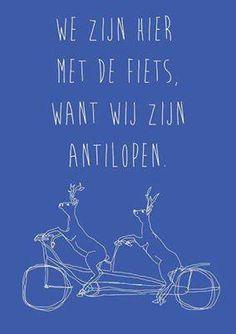 """""""We zijn hier met de fiets, want wij zijn antilopen"""""""