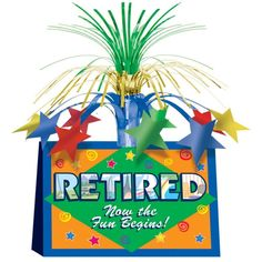 Retired Now The Fun Begins Centerpiece (12ct)