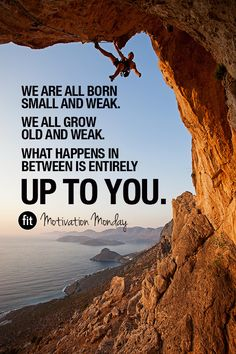 """We are all born small and weak. We all grow old and weak. What happens in…"