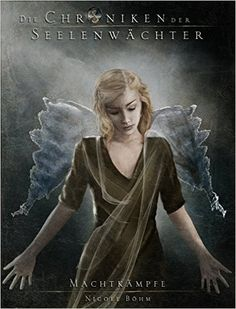Die Chroniken der Seelenwächter - Band 8: Machtkämpfe (Urban Fantasy) eBook: Nicole Böhm: Amazon.de: Kindle-Shop