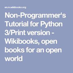 Non-Programmer's Tutorial for Python 3/Print version - Wikibooks, open books for an open world