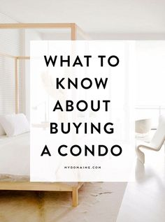 What you should know about buying a condo before you start looking Buying a House #homeowner
