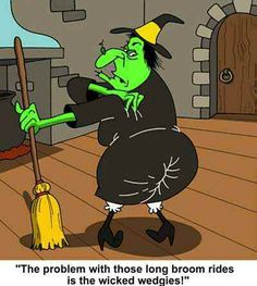 Witch With A Wedgie witch halloween halloween quotes halloween humor halloween jokes funny halloween images halloween comics Halloween Humor, Halloween Cartoons, Holidays Halloween, Vintage Halloween, Happy Halloween, Halloween Witches, Halloween Stuff, Funny Halloween Quotes, Halloween 2016