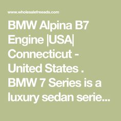 BMW Alpina B7 Engine |USA| Connecticut - United States . BMW 7 Series is a luxury sedan series that has created a variant named BMW Alpina B7. This variant impressed lots of people around the world because of its extraordinary performance and driving experience. This happened because of BMW Alpina B7 Engine. Th... Detail Car Cleaning, Connecticut, Missouri City, Bmw Alpina, Bmw 7 Series, Free Classified Ads, Free Advertising, Free Ads, Car Detailing
