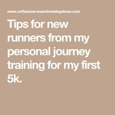 Tips for new runners from my personal journey training for my first 5k. Marathon Training Plan Beginner, 1 Year, Runners, Journey, How To Plan, Tips, Hallways, Joggers, The Journey