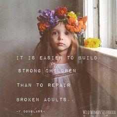 It is easier to build strong children than to repair broken adults ~ F. Douglass ✨WILD WOMAN SISTERHOOD✨ #WildWomanSisterhood #nature #earthenspirit #touchtheearth #wildwomanmedicine #wildmotherhood #motherearth #rewild #you #sacredwoman #motherearthandchild #wildwomanteachings