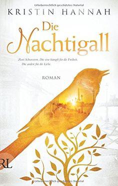 Die Nachtigall: Roman von Kristin Hannah