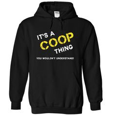 IT IS A COOP  ② THING.Its A COOP Thing - You Wouldnt Understand! If Youre a COOP, You Understand...Everyone else has no idea COOP THING.