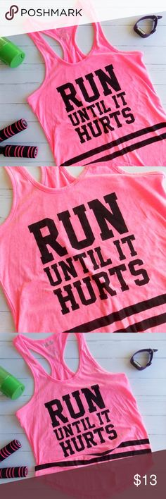 Run Until It Hurts Pink Graphic Tank EUC Run Until It Hurts Pink Graphic Tank Fun bright colored pink tank with graphics Size Small EUC! 5 More Minutes Tops Tank Tops