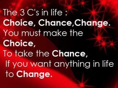 The 3 C's in Life!!!! A Quote that i live by!! <3 <3 <3