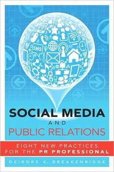Buy Social Media and Public Relations: Eight New Practices for the PR Professional by Deirdre K. Breakenridge and Read this Book on Kobo's Free Apps. Discover Kobo's Vast Collection of Ebooks and Audiobooks Today - Over 4 Million Titles! Call Me Maybe, Public Records, Court Records, Reputation Management, Book Show, Public Relations, Social Networks, Social Media Marketing, Marketing Books