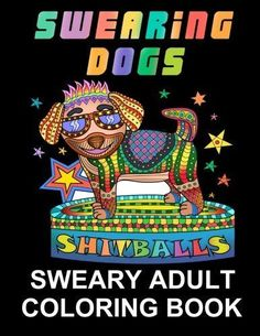 Swear Word Coloring Book For Adults Swearing Dogs Stress Relieving Sweary 2016