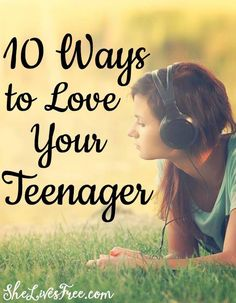 10 Helpful hints for understanding and connecting with any teenager!