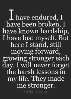 They made me stronger.